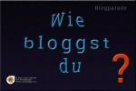Wie bloggst du